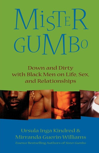 Mister Gumbo: Down And Dirty With Black Men On Life, Sex, And Relationships by Ursula Inga Kindred