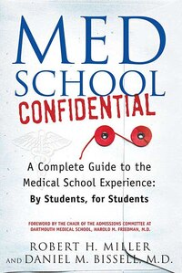 Med School Confidential: A Complete Guide to the Medical School Experience: By Students, for…