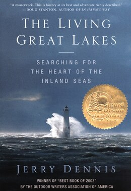 Book The Living Great Lakes: Searching for the Heart of the Inland Seas by Jerry Dennis