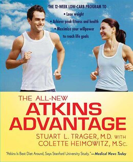 Book The All-New Atkins Advantage: The 12-Week Low-Carb Program to Lose Weight, Achieve Peak Fitness and… by Stuart L. Trager