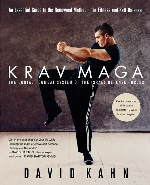 Krav Maga: An Essential Guide To The Renowned Method--for Fitness And Self-defense by David Kahn