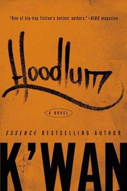 Book Hoodlum: A Novel by K'wan K'wan