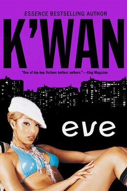 Book Eve: A Novel by K'wan K'wan