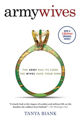 Book Army Wives: The Unwritten Code of Military Marriage by Tanya Biank