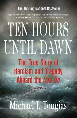 Book Ten Hours Until Dawn: The True Story Of Heroism And Tragedy Aboard The Can Do by Michael J. Tougias