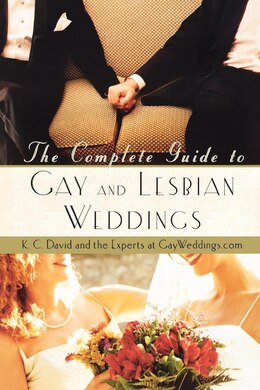 Book The Complete Guide to Gay and Lesbian Weddings by K. C. David