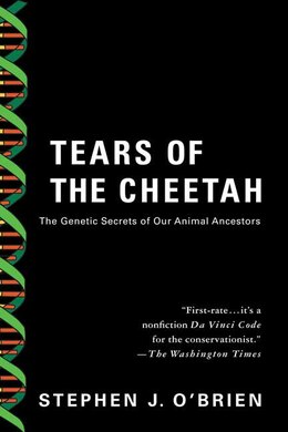 Book Tears Of The Cheetah: The Genetic Secrets of Our Animal Ancestors by Stephen J. O'Brien