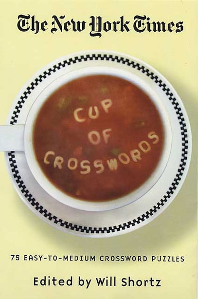 The New York Times Cup of Crosswords: 75 Easy-to-medium Crossword Puzzles by Will The New York Times
