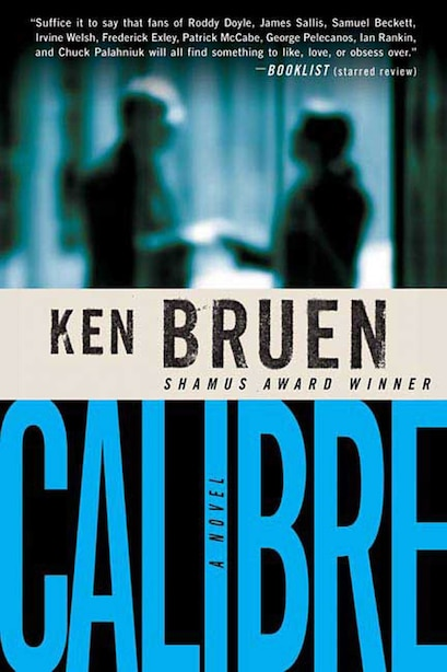 Calibre: A Novel by Ken Bruen