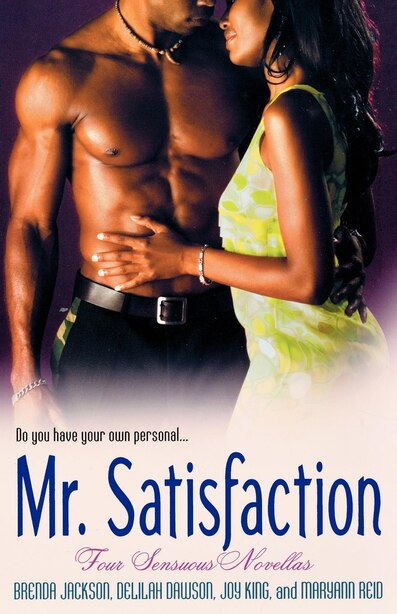 Mr. Satisfaction: Four Sensuous Novellas by Delilah Dawson
