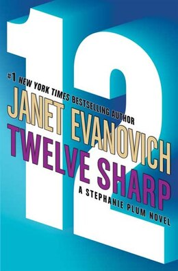 Book Twelve Sharp: A Stephanie Plum Novel by Janet Evanovich