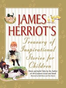 Book James Herriot's Treasury Of Inspirational Stories For Children: Warm And Joyful Tales By The Author… by James Herriot