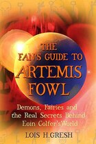 The Fan's Guide to Artemis Fowl: Demons, Fairies, and the Unauthorized Secrets Behind Eoin Colfer's…