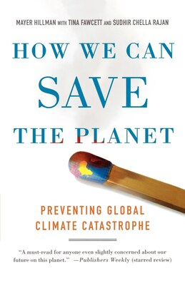 Book How We Can Save The Planet: Preventing Global Climate Catastrophe by Mayer Hillman