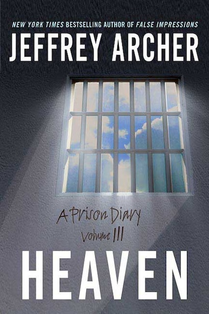 Heaven: A Prison Diary Volume 3 by Jeffrey Archer