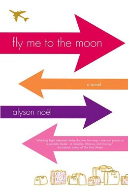 Book Fly Me To The Moon: A Novel by Alyson Noël