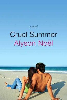 Book Cruel Summer: A Novel by Alyson Noël