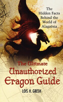 Book The Ultimate Unauthorized Eragon Guide: The Hidden Facts Behind The World Of Alagaesia by Lois H Gresh