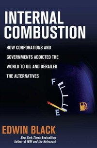 Internal Combustion: How Corporations and Governments Addicted the World to Oil and Derailed the…