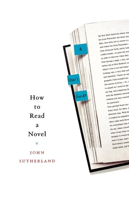 Book How To Read A Novel: A User's Guide by John Sutherland