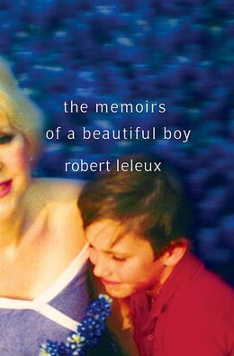Book The Memoirs of a Beautiful Boy by Robert Leleux