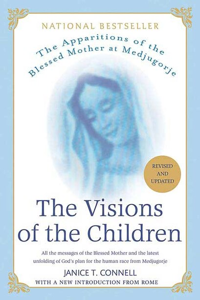 The Visions of the Children: The Apparitions Of The Blessed Mother At Medjugorje by Janice T. Connell