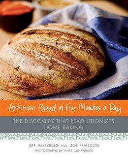 Book Artisan Bread In Five Minutes A Day: The Discovery That Revolutionizes Home Baking by Jeff Hertzberg