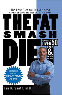 Book The Fat Smash Diet: The Last Diet You'll Ever Need by Ian K. Smith