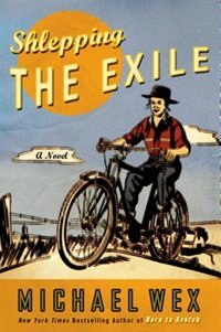 Book Shlepping the Exile: A Novel by Michael Wex