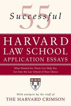 55 Successful Harvard Law School Application Essays: What Worked for Them Can Help You Get Into the…