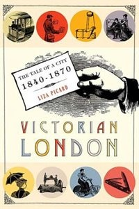 Book Victorian London: The Tale Of A City 1840--1870 by Liza Picard