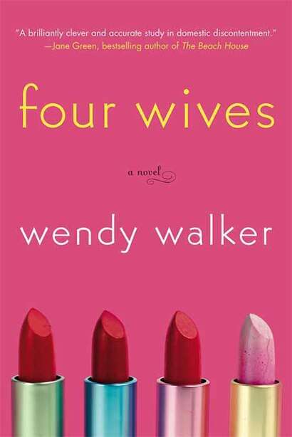 Four Wives: A Novel by Wendy Walker