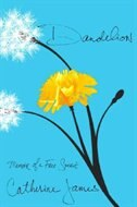 Book Dandelion: Memoir of a Free Spirit by Catherine James
