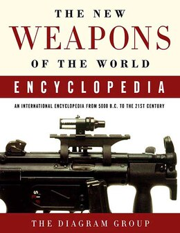 Book The New Weapons of the World Encyclopedia: An International Encyclopedia From 5000 B.c. To The 21st… by Group Diagram Group
