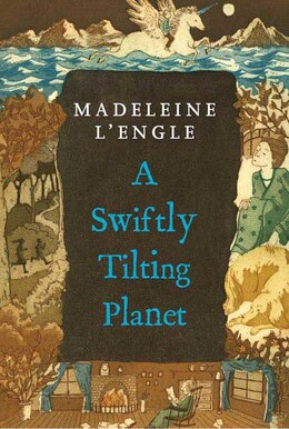 Book A Swiftly Tilting Planet by Madeleine L'engle
