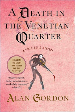 Book A Death in the Venetian Quarter: A Fools' Guild Mystery by Alan Gordon