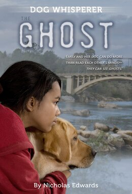 Book Dog Whisperer: The Ghost by Nicholas Edwards