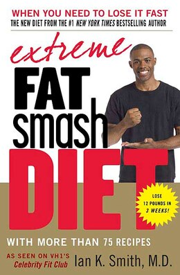 Book Extreme Fat Smash Diet: With More Than 75 Recipes by Ian K. Smith