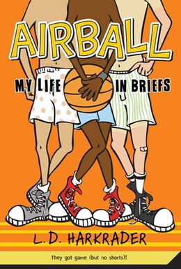 Book Airball: My Life in Briefs by L.d. Harkrader