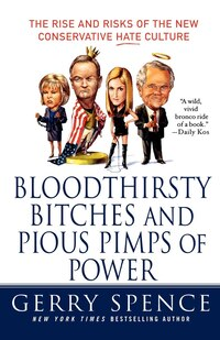Bloodthirsty Bitches And Pious Pimps Of Power: The Rise And Risks Of The New Conservative Hate…