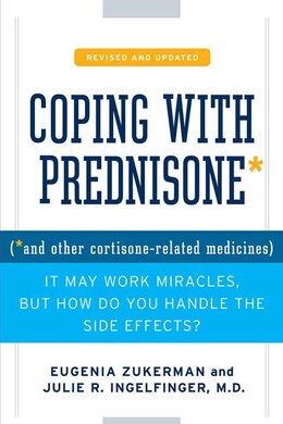 Book Coping with Prednisone,  Revised and Updated: (*and Other Cortisone-Related Medicines) by Eugenia Zukerman