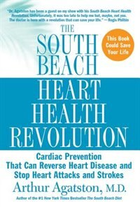 Book The South Beach Heart Health Revolution: Cardiac Prevention That Can Reverse Heart Disease and Stop… by Arthur Agatston