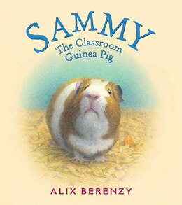 Book Sammy: The Classroom Guinea Pig by Alix Berenzy