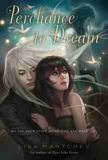 Perchance to Dream: Theatre Illuminata #2 by Lisa Mantchev