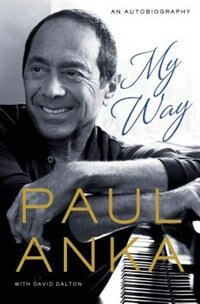 Book My Way: An Autobiography by Paul Anka