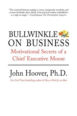 Book Bullwinkle On Business: Motivational Secrets of a Chief Executive Moose by John Hoover