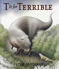 T Is For Terrible: A Picture Book