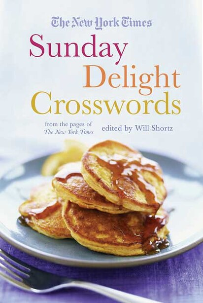 The New York Times Sunday Delight Crosswords: From the Pages of The New York Times by Will The New York Times