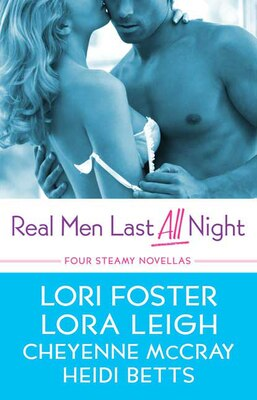 Book Real Men Last All Night by Lora Leigh