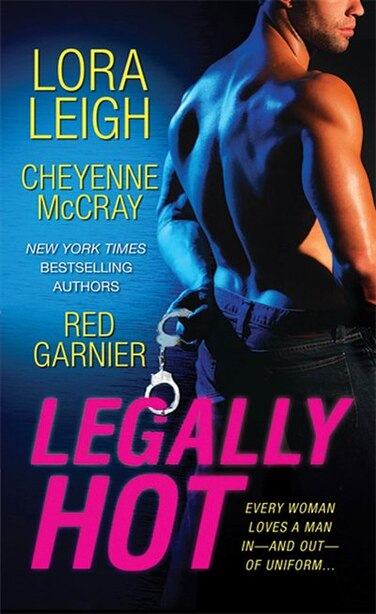 Legally Hot: Three Steamy Novellas by Lora Leigh